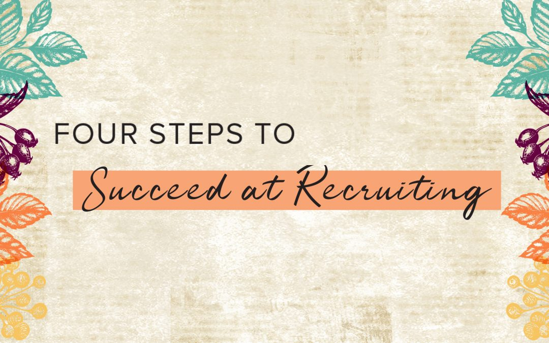 Four Steps to Succeed at Recruiting
