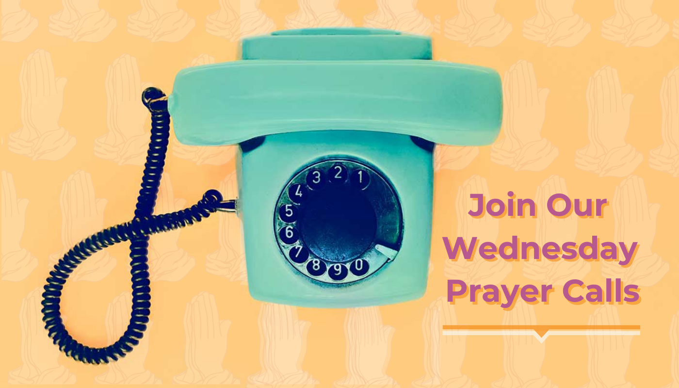 Join Our Wednesday Prayer Calls